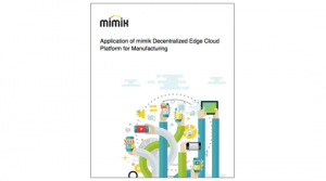 Application of mimik Decentralized Edge Cloud Platform for Manufacturing