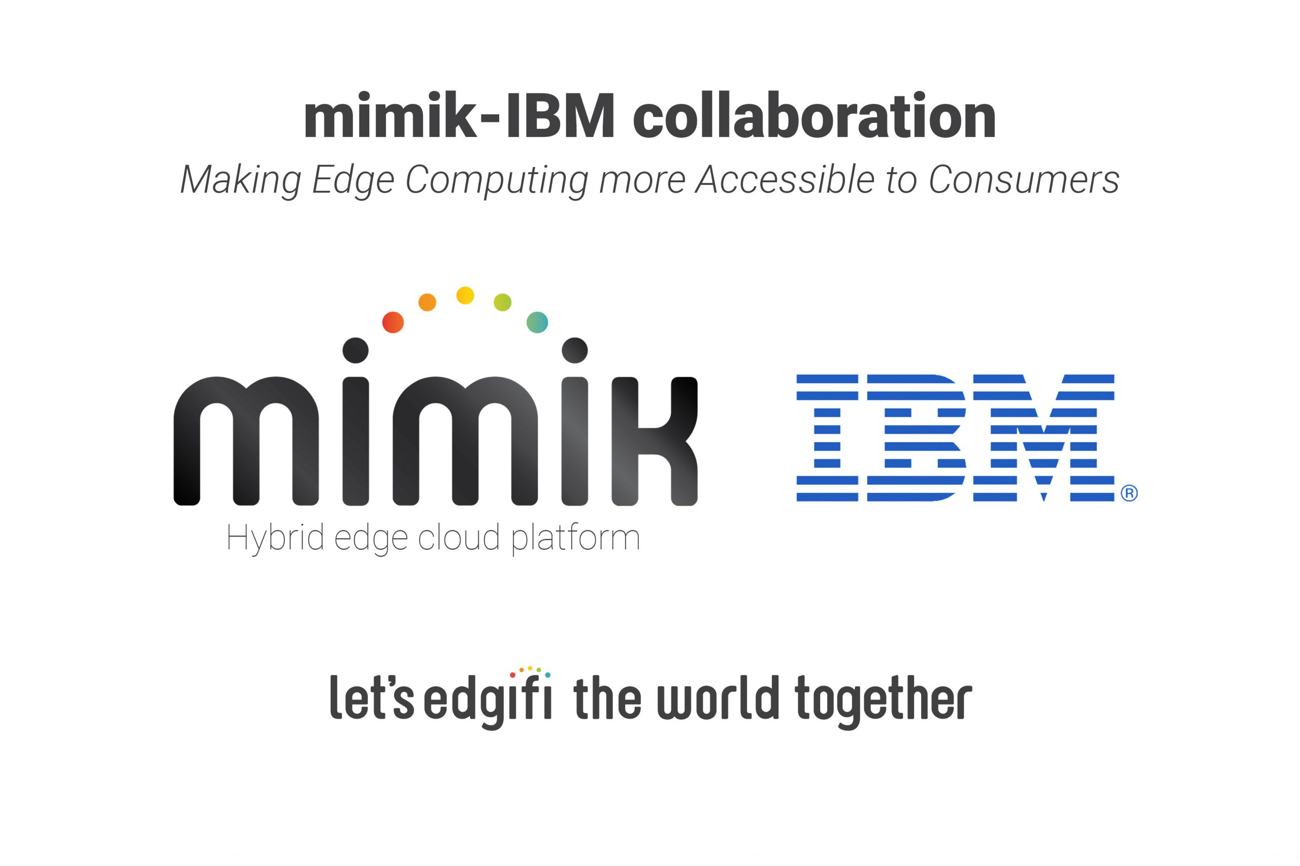 mimik Collaborates with IBM to Make Edge Computing More Accessible for Customers